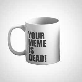 Your Meme Is Dead